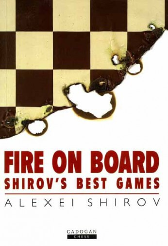 Fire on Board: Shirov's Best Games | House Of Staunton