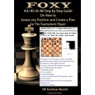 Foxy Openings - Volume 185 - An IM Step by Step Guide on How to Assess Any Position and Create a Plan for the Tournament Player - Vol. #1