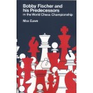 Bobby Fischer and His Predeccessors