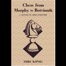 Chess from Morphy to Botvinnik