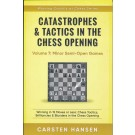 Catastrophes & Tactics in the Chess Opening - Volume 7: Minor Semi-Open Games