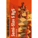 EBOOK - Chess Developments -  Semi-Slav 5 Bg5