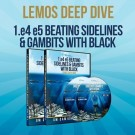 E-DVD - Lemos Deep Dive - #14 - 1. e4 e5 Beating Sidelines & Gambits With Black - GM Damian Lemos - Over 6 Hours of Content!