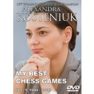 ALEXANDRA KOSTENIUK - My Best Chess Games