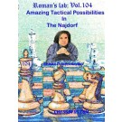 ROMAN'S LAB - VOLUME 104 - Amazing Tactical Possibilities in the Najdorf