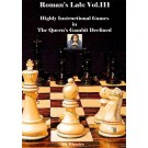 ROMAN'S LAB - VOLUME 111 - Highly Instructionial Games in The Queen's Gambit Declined