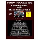 FOXY OPENINGS - VOLUME 129 - Crushing Black with The c3 Sicilian - Part 2