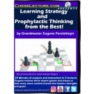 E-DVD Learning Strategy and Prophylactic Thinking from the Best! - Chess Lecture - Volume 174