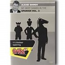 My Best Games in the Spanish by Alexei Shirov - VOLUME 3