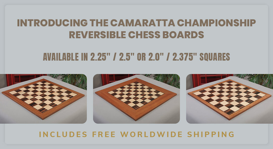 The Camaratta Championship Reversible Chess Boards