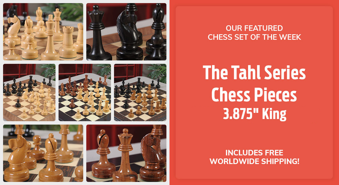 The Tahl Series Chess Pieces